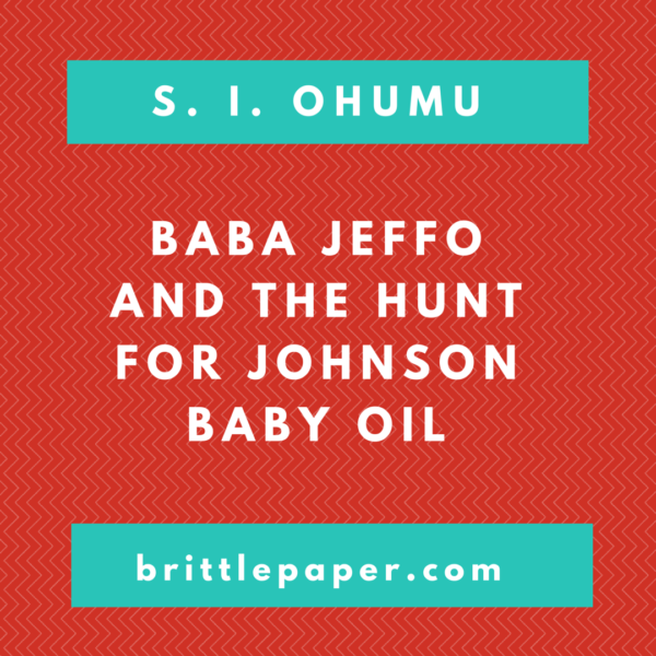 Baba Jeffo and the Hunt for Johnson Baby Oil