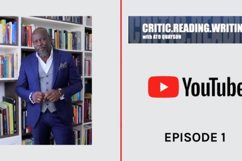 Professor Ato Quayson YouTube Channel Critic, Reading, Writing (1)